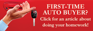 First-time auto buyer? Click for an article about doing your homework!