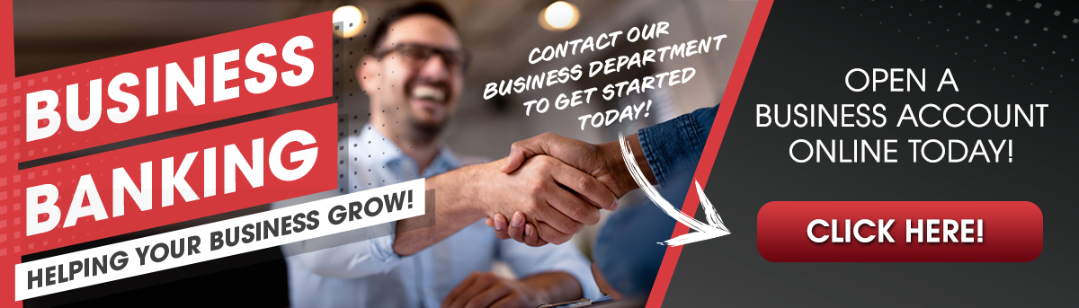Business banking helping your business grow! Contact our business department to get started today. Open a business account online today! Click here!
