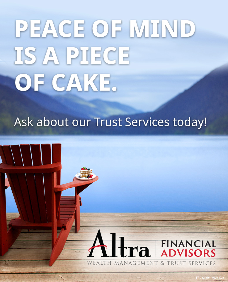 Peace of mind is a piece of cake. Ask about our Trust Services today!