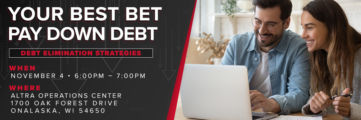 your best bet, pay down debt